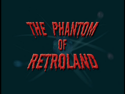 Phantom of Retroland (Title Card)