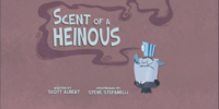 Scent of a Heinous