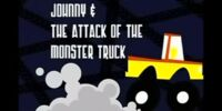 Johnny and the Attack of the Monster Truck
