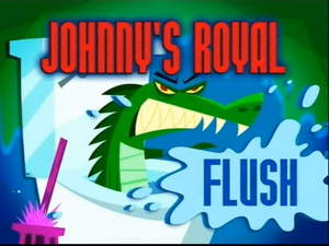 2010-10-18 - Johnny Test - Season 4, Episode 23a-Johnny's Royal Flush