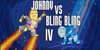 Johnny vs. Bling Bling IV