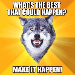 Courage Wolf Make It Happen
