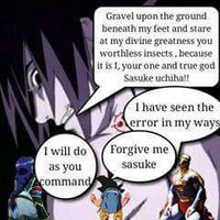 Grovel before Sasuke