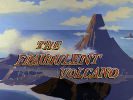 The Fraudulent Volcano title card
