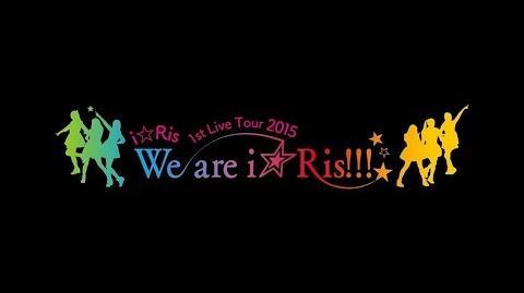 1stLiveTour~We are i☆Ris!!!~@ZeppTokyo BDDVD&11
