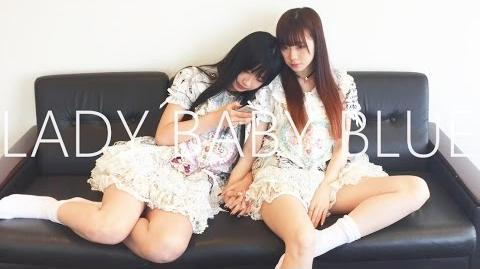 "【Full ver.】""LADY BABY BLUE "" The Idol Formerly Known As LADYBABY【作詞・作曲:大森靖子】"