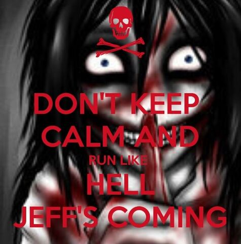 File:Don t keep calm and run like hell jeff s coming by shh its all a lie-d6jdc5b.jpg