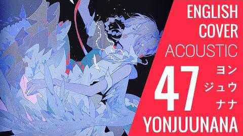 Yonjuunana (English + Acoustic Cover)【JubyPhonic】ヨンジュウナナ