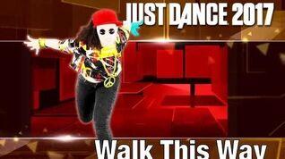 Walk This Way (Old School) - Just Dance 2017