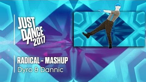 RADICAL (Mashup) - Just Dance 2017 (7th-Gen)