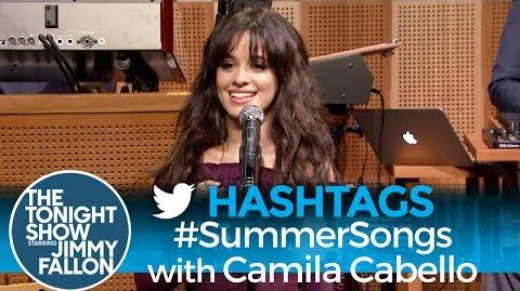 Hashtags- -SummerSongs with Camila Cabello