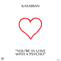 Kasabian-youre-in-love-with-a-psycho