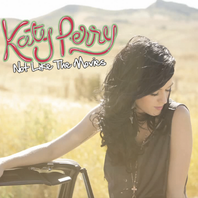 File:Katy-Perry-Not-Like-The-Movies-FanMade1.png
