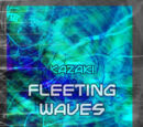 Fleeting Waves