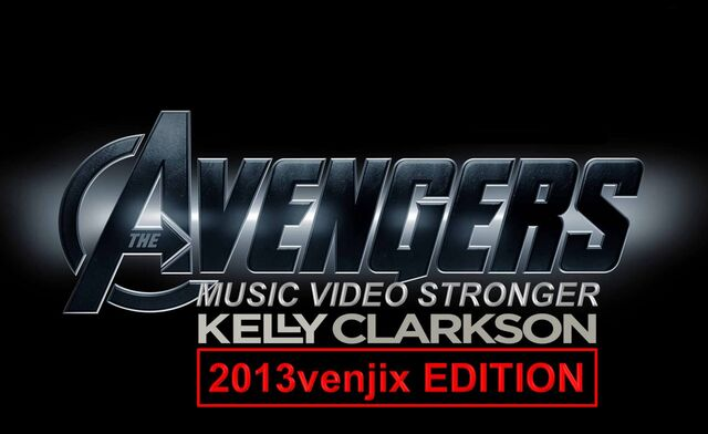 File:The Avengers Music Video Stronger Kelly Clarkson (2013venjix Edition) TITLE CARD.jpg