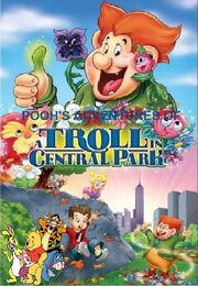 Pooh's Adventures of A Troll in Central Park (New Version) Poster