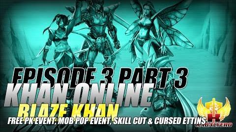 Khan Online Gameplay 2015 E3P3 Blaze Khan - Free PK & Mob Pop Event, Skill Cut & Cursed Ettins