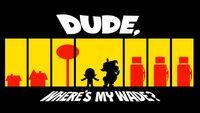 Dudewhere'smywade hdtitlecard