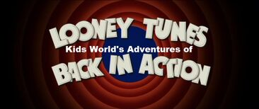 Kids World's Adventures of Looney Tunes Back In Action