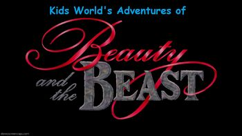 Kids World's Adventures of Beauty and The Beast