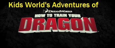 Kids World's Adventures of How To Train Your Dragon