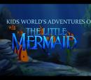Kids World's Adventures of The Little Mermaid