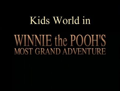Kids World in Pooh's Grand Adventure The Search for Christopher Robin