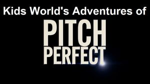 Kids World's Adventures of Pitch Perfect