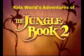 Kids World's Adventures of The Jungle Book II