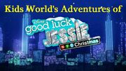 Kids World's Adventures of Good Luck Jessie NYC Christmas