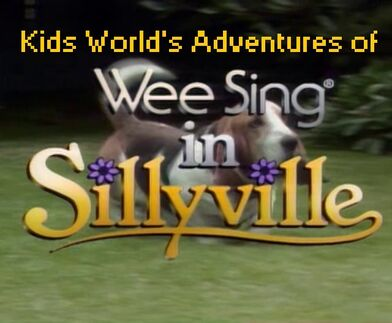 Kids World's Adventures of Wee Sing in Sillyville