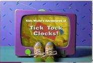 Kids World's Adventures of Tick Tock Clocks! Title Card