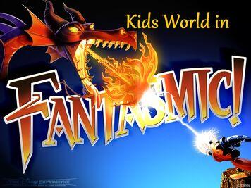 Kids World In Fantasmic!