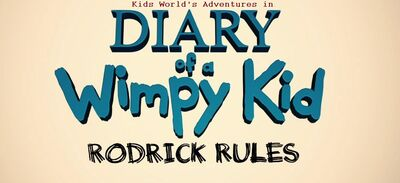 Kids World's Adventures in Diary of a Wimpy Kid- Rodrick Rules