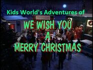 500px-KidsWorld'sAdventuresofKidsongs-We Wish You aMerryChristmasTitleCard