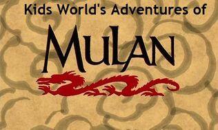Kids World's Adventures of Mulan