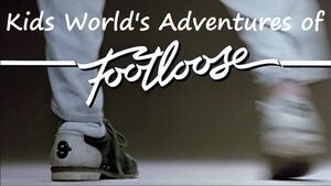 Kids World's Adventures of Footloose