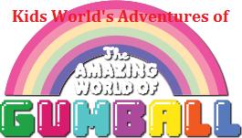 Kids World's Adventures of The Amazing World of Gumball