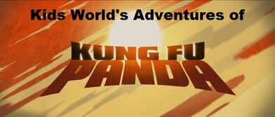 Kids World's Adventures of Kung Fu Panda