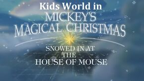 Kids World in Mickey's Magical Christmas