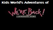 Kids World's Adventures of We're Back! A Dinosaur's Story