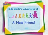 Kids World's Adventures of A New Friend