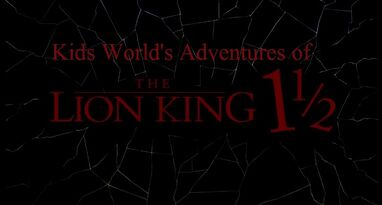 Kids World's Adventures of The Lion King 1 1 2