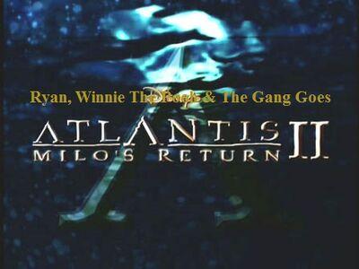 Ryan, Winnie The Pooh & The Gang Goes Atlantis II Milo's Return