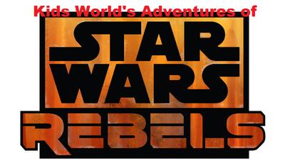 Kids World's Adventures of Star Wars- Rebels