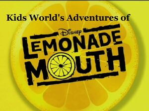 Kids World's Adventures of Lemonade Mouth