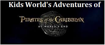 Kids World's Adventures of Pirates of the Caribbean- At World's End