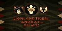S2 - Lions And Tigers And Kat... Oh My!.png