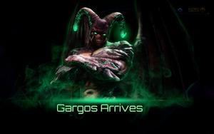 Gargos Arrives