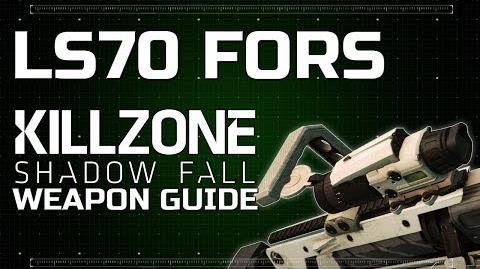 LS70 Fors - Killzone Shadow Fall Weapon Guide